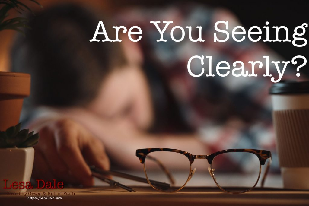 Are Seeing Clearly?