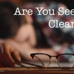 Are You Seeing Clearly?